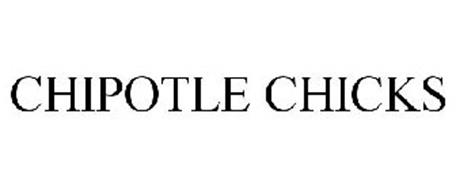 CHIPOTLE CHICKS