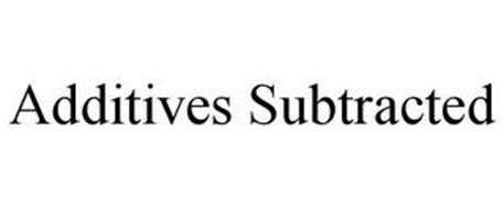 ADDITIVES SUBTRACTED
