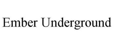 EMBER UNDERGROUND