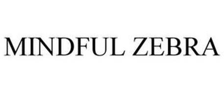 MINDFUL ZEBRA