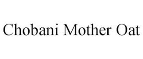 CHOBANI MOTHER OAT