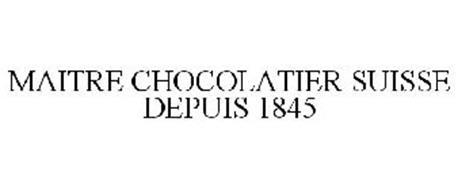 MAITRE CHOCOLATIER SUISSE DEPUIS 1845