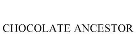 CHOCOLATE ANCESTOR