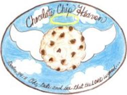 CHOCOLATE CHIP HEAVEN PSALMS 34:8 OH, TASTE AND SEE THAT THE LORD IS GOOD...
