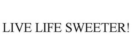 LIVE LIFE SWEETER!