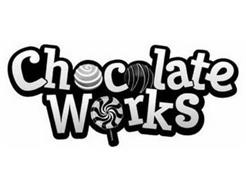 CHOCOLATE WORKS