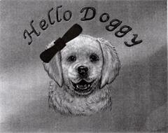 HELLO DOGGY