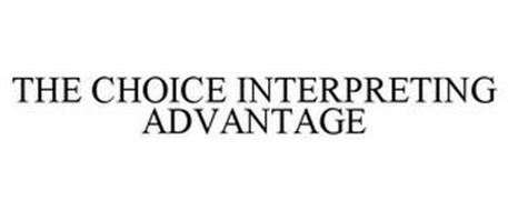 THE CHOICE INTERPRETING ADVANTAGE