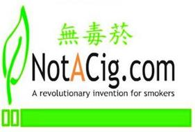 NOTACIG.COM A REVOLUTIONARY INVENTION FOR SMOKERS