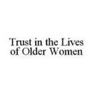 TRUST IN THE LIVES OF OLDER WOMEN