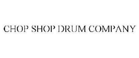 CHOP SHOP DRUM COMPANY
