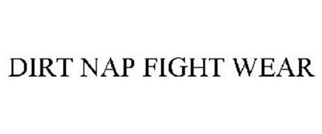 DIRT NAP FIGHT WEAR