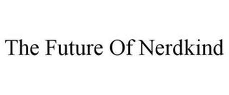 THE FUTURE OF NERDKIND