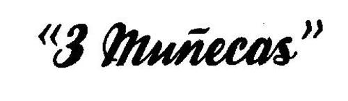 """""""3 MUNECAS"""""""