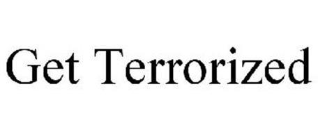 GET TERRORIZED