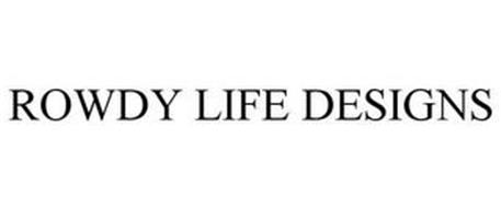 ROWDY LIFE DESIGNS