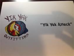"""YIK YAK  """"YIK YAK ATTACK"""" OUTFITTERS"""