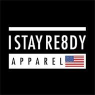 I STAY RE8DY APPAREL