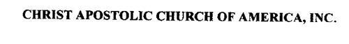 CHRIST APOSTOLIC CHURCH OF AMERICA, INC.