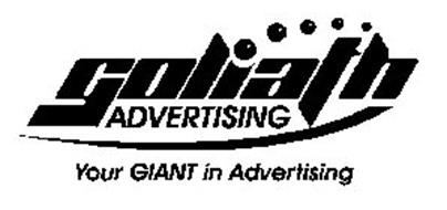 GOLIATH ADVERTISING YOUR GIANT IN ADVERTISING