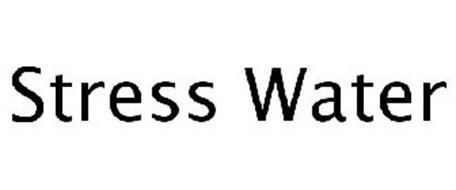 STRESS WATER