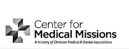 MM CENTER FOR MEDICAL MISSIONS A MINISTRY OF CHRISTIAN MEDICAL & DENTAL ASSOCIATIONS