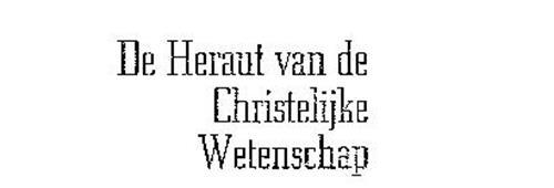 DE HERAUT VAN DE CHRISTELIJKE WETENSCHAP