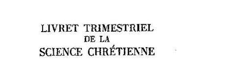 LIVRET TRIMESTRIEL DE LA SCIENCE CHRÉTIENNE