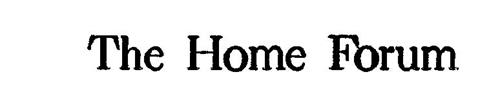 THE HOME FORUM
