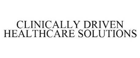CLINICALLY DRIVEN HEALTHCARE SOLUTIONS