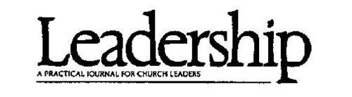 LEADERSHIP A PRACTICAL JOURNAL FOR CHURCH LEADERS
