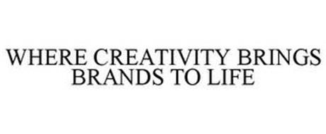WHERE CREATIVITY BRINGS BRANDS TO LIFE
