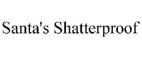 SANTA'S SHATTERPROOF