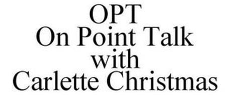 OPT ON POINT TALK WITH CARLETTE CHRISTMAS
