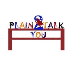 PLAIN 2 TALKYOU