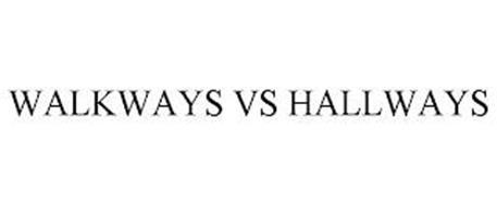 WALKWAYS VS HALLWAYS