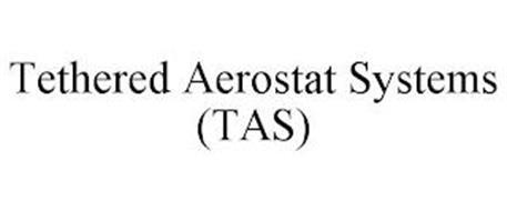 TETHERED AEROSTAT SYSTEMS (TAS)