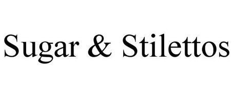 SUGAR & STILETTOS