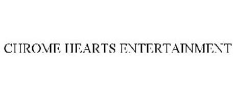 CHROME HEARTS ENTERTAINMENT
