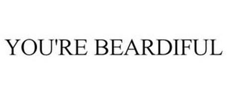 YOU'RE BEARDIFUL