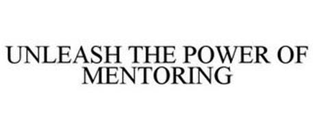 UNLEASH THE POWER OF MENTORING
