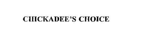 CHICKADEE'S CHOICE