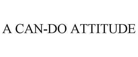 A CAN-DO ATTITUDE