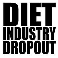 DIET INDUSTRY DROPOUT
