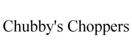 CHUBBY'S CHOPPERS