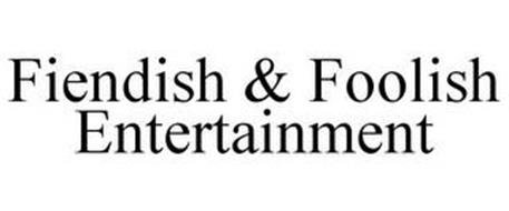 FIENDISH & FOOLISH ENTERTAINMENT