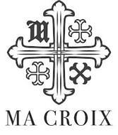 M MA CROIX