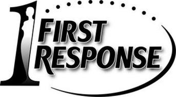 1 FIRST RESPONSE
