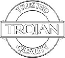 TRUSTED TROJAN QUALITY