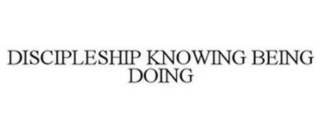 DISCIPLESHIP KNOWING BEING DOING